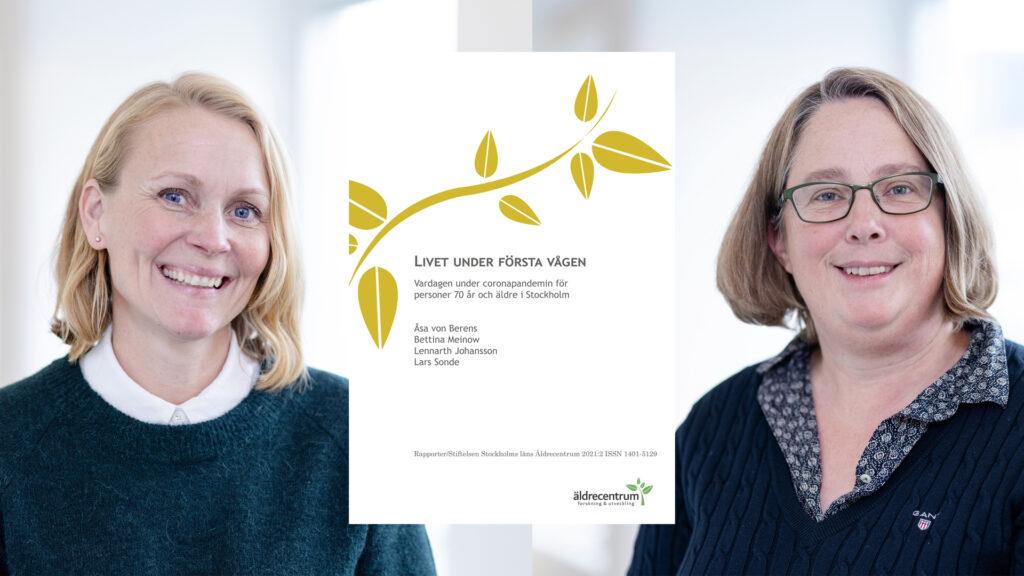 Porträttfoton på Åsa von Berens och Bettina Meinow, tillsammans med en bild på Äldrecentrums nya rapport.